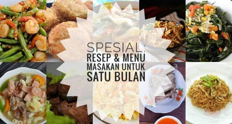 Spesial: Resep & Menu Masakan Sehari-hari Untuk 1 Bulan
